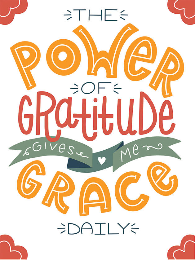 "An illustrated quote that reads, ""The power of gratitude gives me grace."""